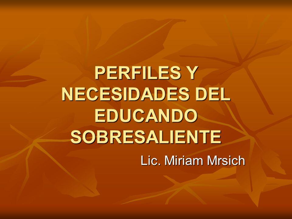 PERFILES Y NECESIDADES DEL EDUCANDO SOBRESALIENTE