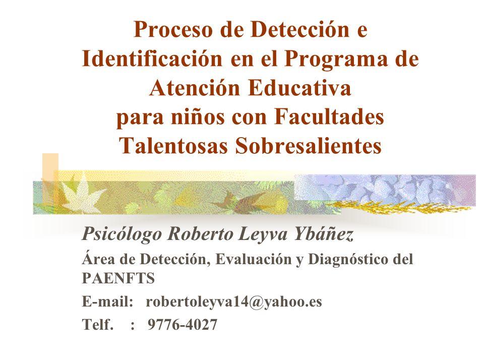 Proceso de Detección e Identificación en el Programa de Atención Educativa para niños con Facultades Talentosas Sobresalientes