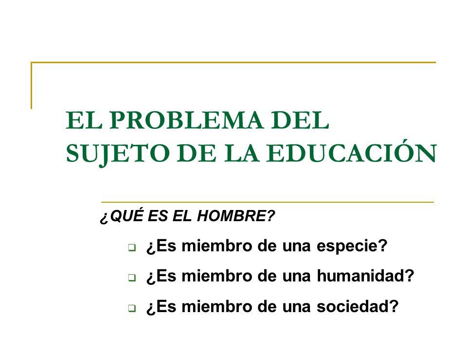 EL PROBLEMA DEL SUJETO DE LA EDUCACIÓN