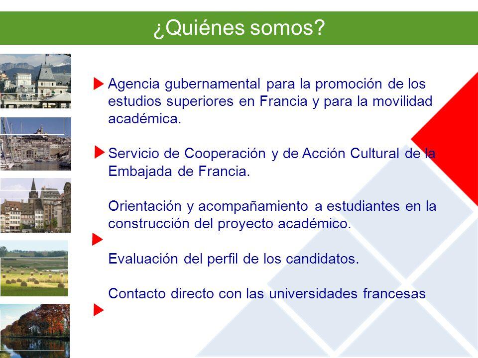 ¿Quiénes somos Agencia gubernamental para la promoción de los estudios superiores en Francia y para la movilidad académica.
