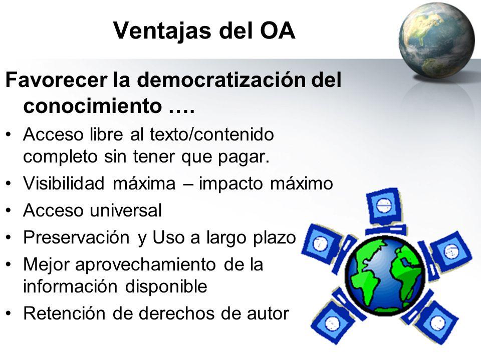 Ventajas del OA Favorecer la democratización del conocimiento ….