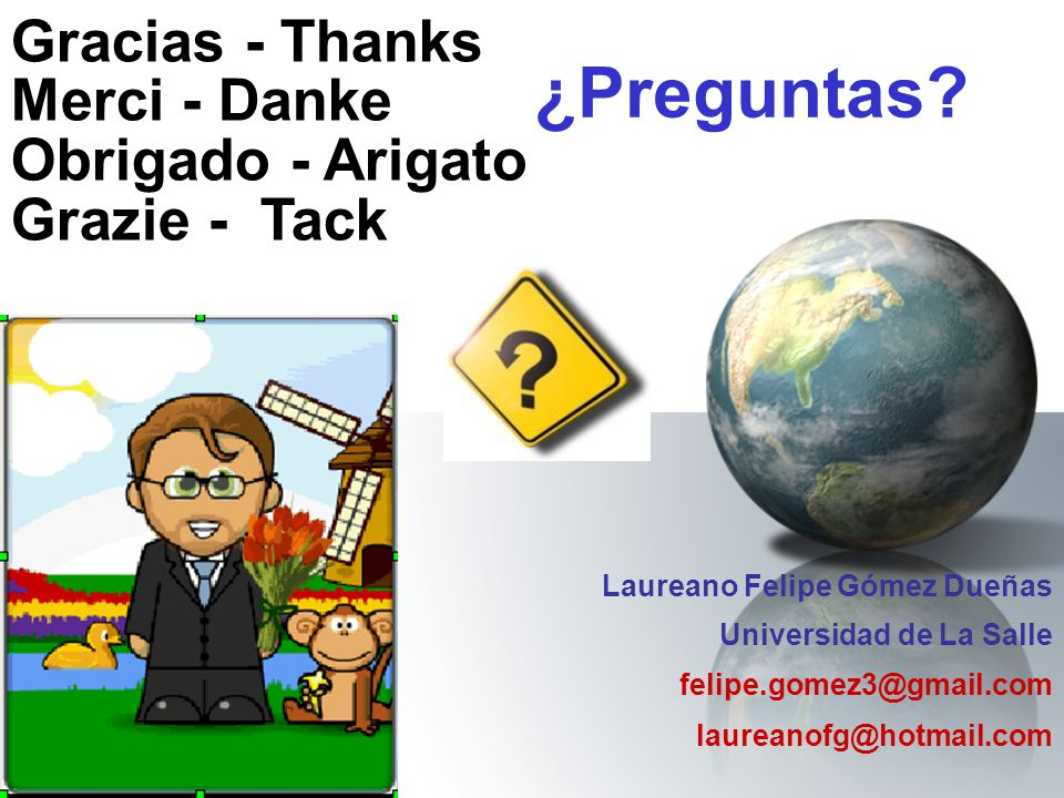 ¿Preguntas Gracias - Thanks Merci - Danke Obrigado - Arigato