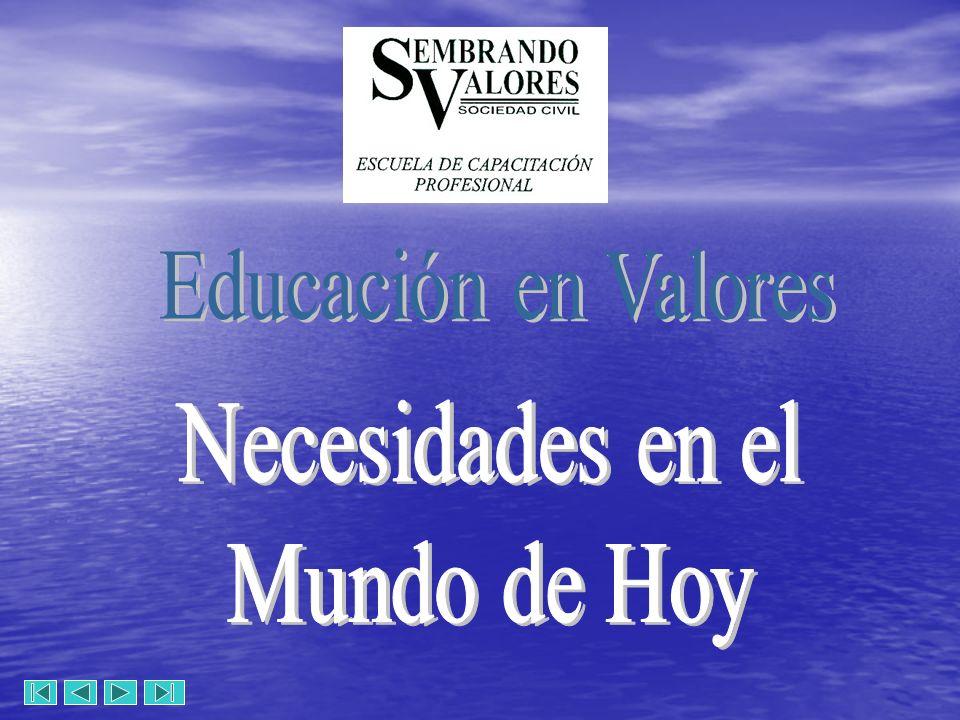 Educación en Valores Necesidades en el Mundo de Hoy