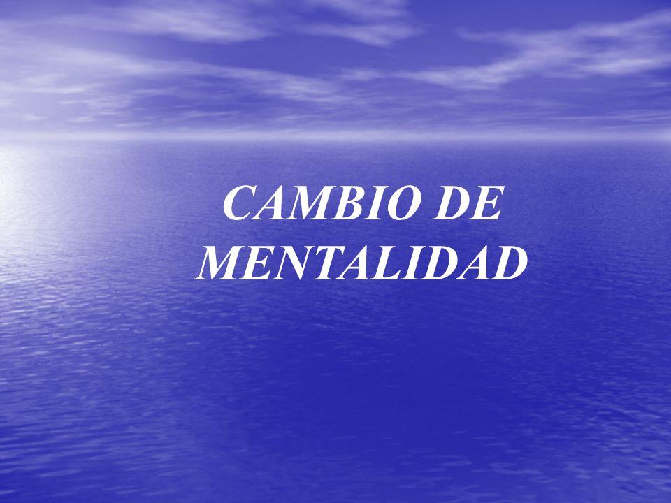 CAMBIO DE MENTALIDAD