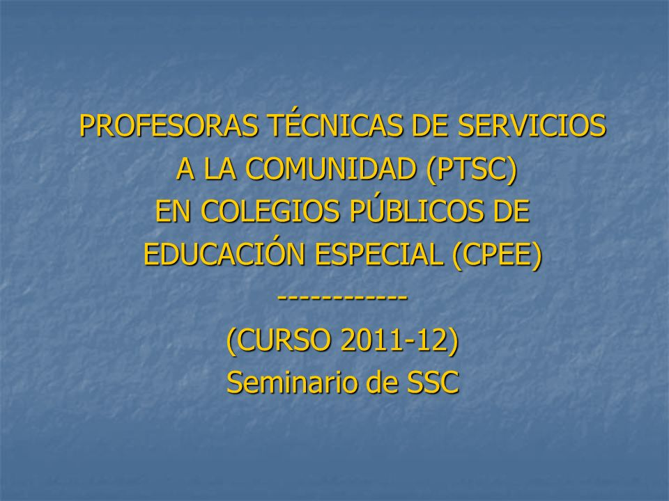 PROFESORAS TÉCNICAS DE SERVICIOS A LA COMUNIDAD (PTSC)