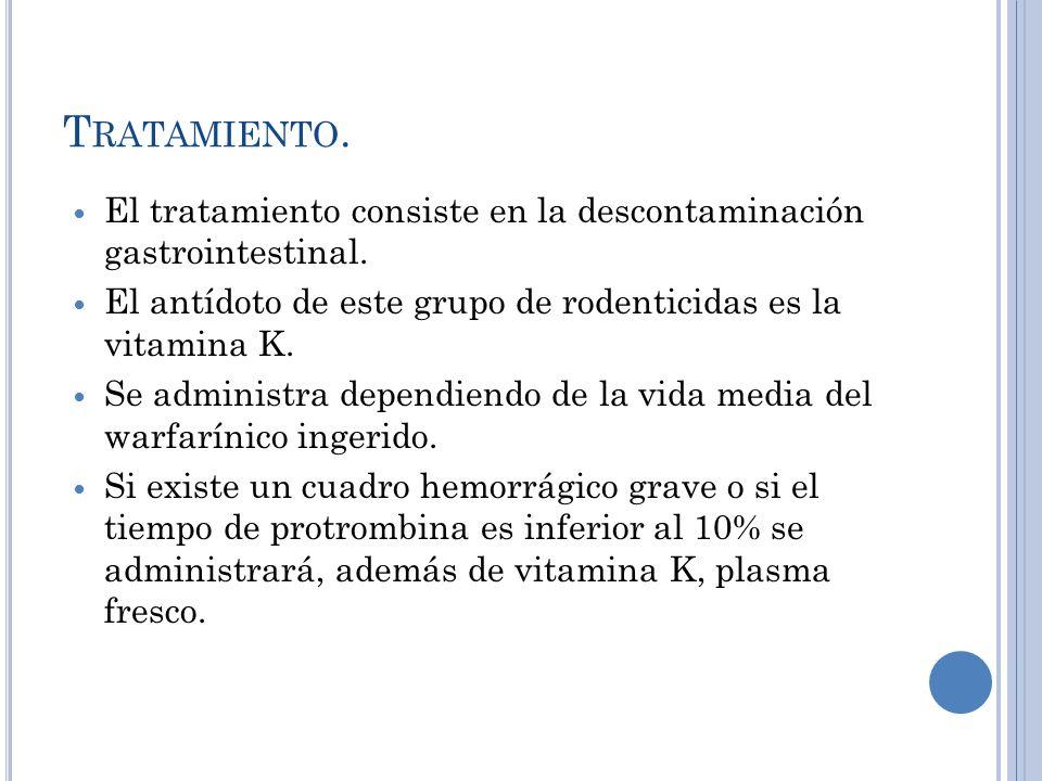 Tratamiento. El tratamiento consiste en la descontaminación gastrointestinal. El antídoto de este grupo de rodenticidas es la vitamina K.