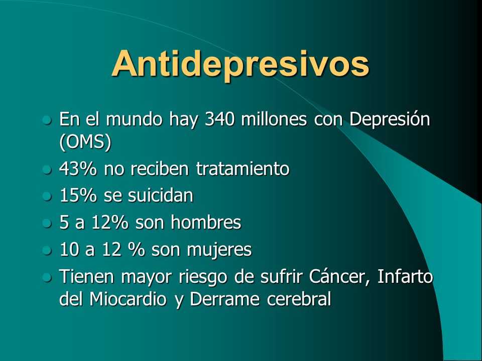 Antidepresivos En el mundo hay 340 millones con Depresión (OMS)
