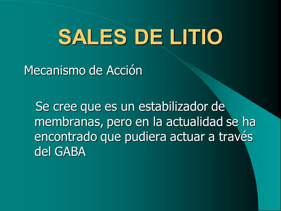 SALES DE LITIO Mecanismo de Acción