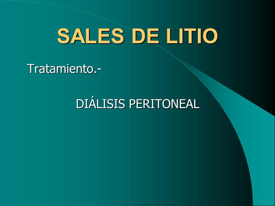 SALES DE LITIO Tratamiento.- DIÁLISIS PERITONEAL
