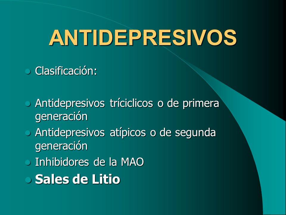 ANTIDEPRESIVOS Sales de Litio Clasificación:
