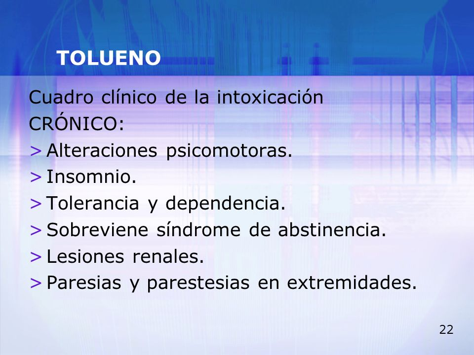 TOLUENO Cuadro clínico de la intoxicación CRÓNICO:
