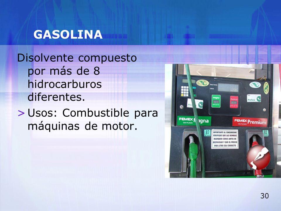 GASOLINA Disolvente compuesto por más de 8 hidrocarburos diferentes.