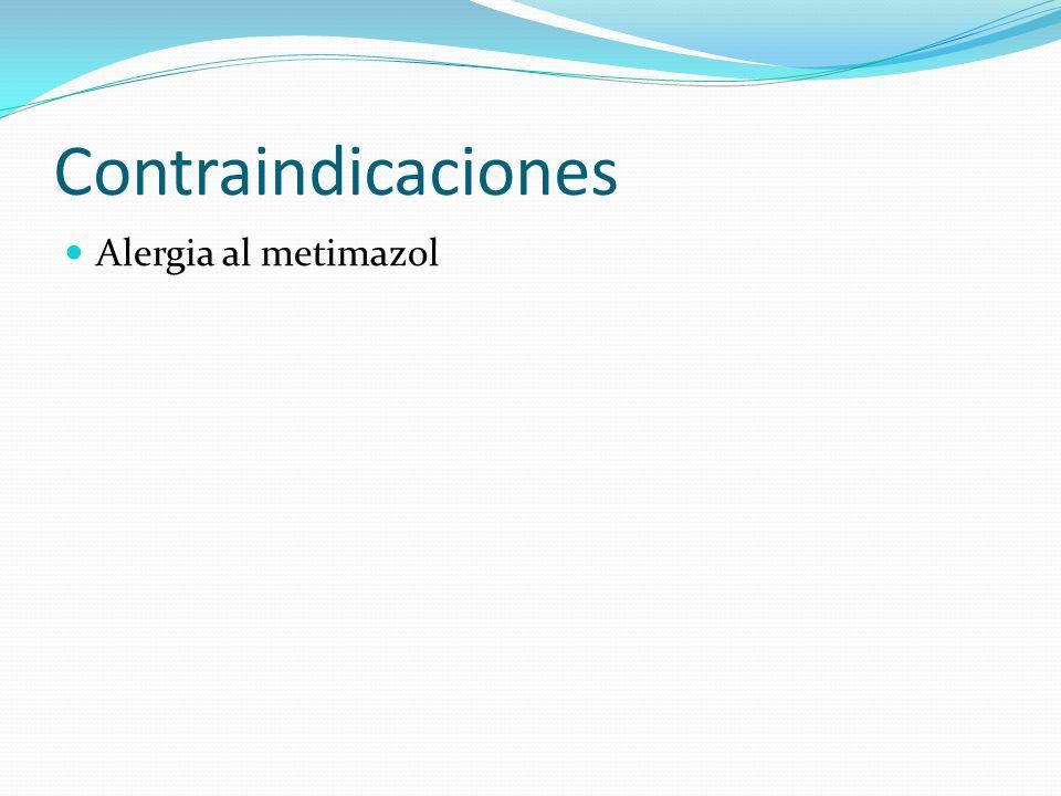 Contraindicaciones Alergia al metimazol