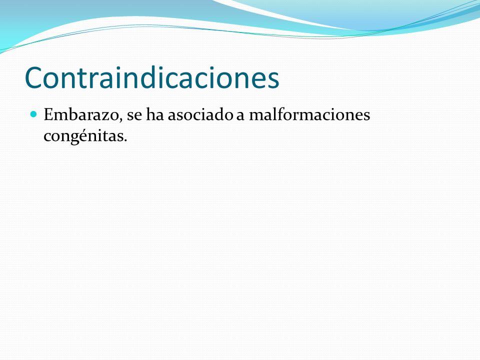 Contraindicaciones Embarazo, se ha asociado a malformaciones congénitas.