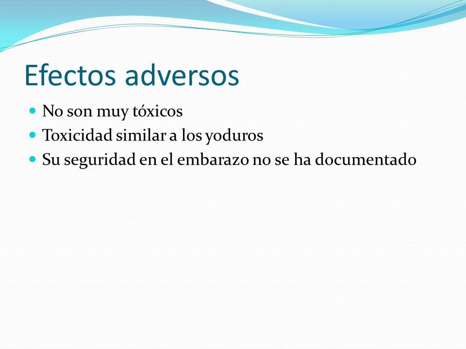 Efectos adversos No son muy tóxicos Toxicidad similar a los yoduros