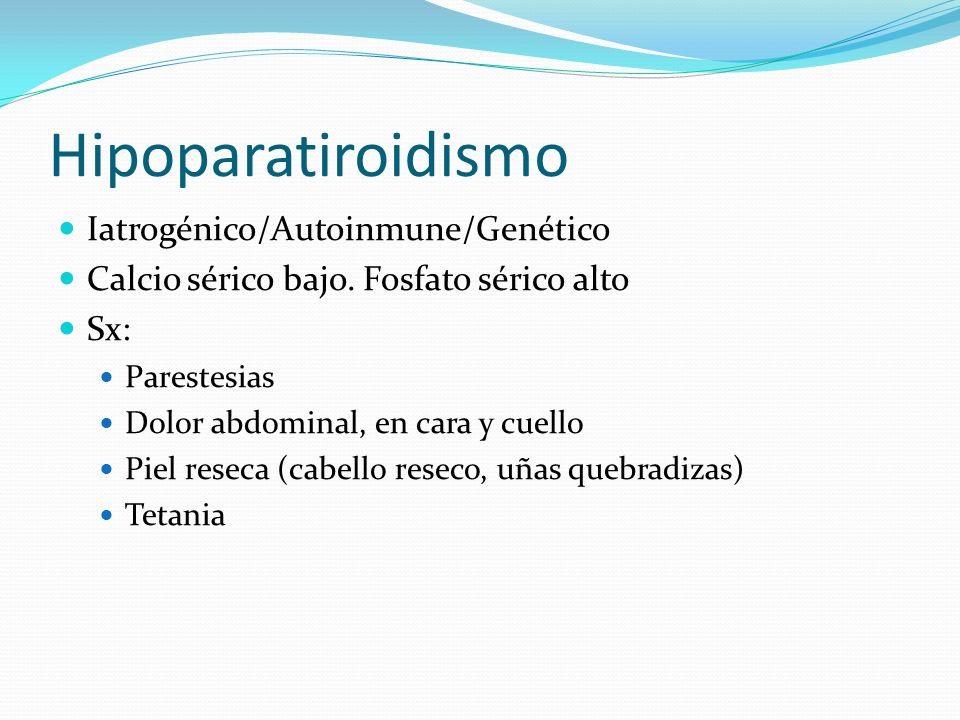 Hipoparatiroidismo Iatrogénico/Autoinmune/Genético