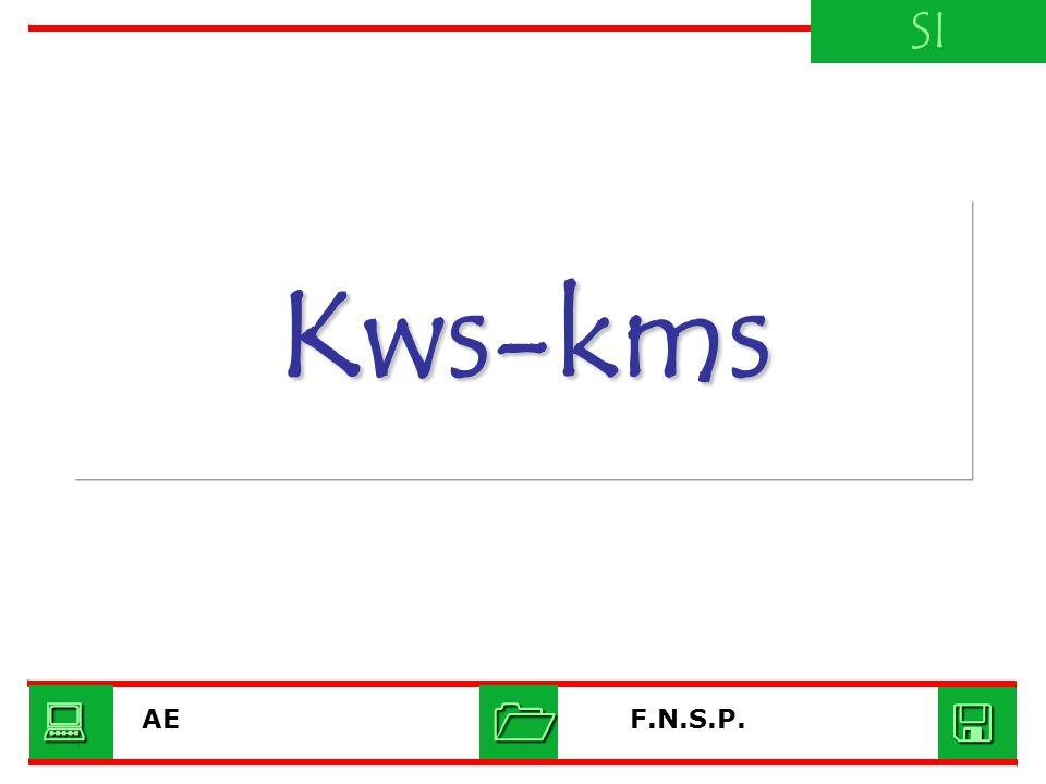 SI Kws-kms    AE F.N.S.P.