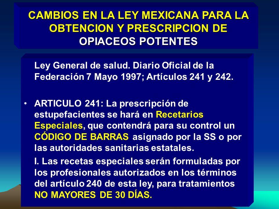 CAMBIOS EN LA LEY MEXICANA PARA LA OBTENCION Y PRESCRIPCION DE OPIACEOS POTENTES