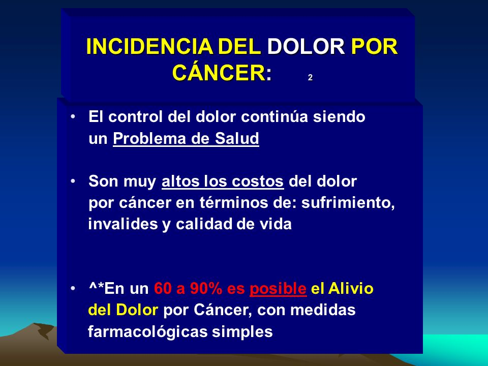 INCIDENCIA DEL DOLOR POR CÁNCER: 2