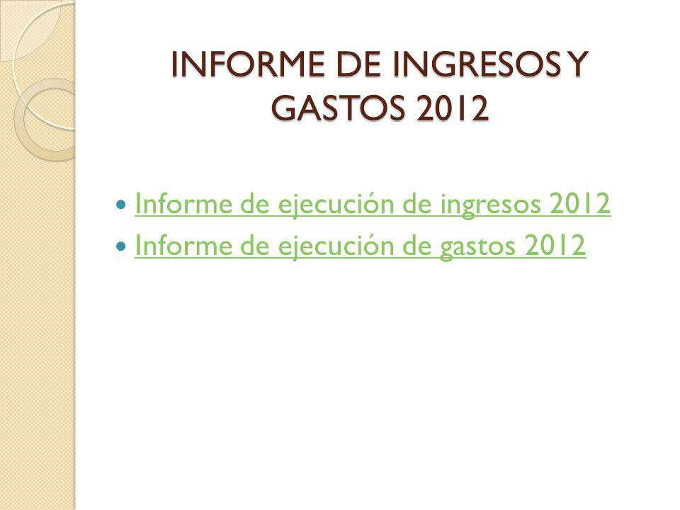 INFORME DE INGRESOS Y GASTOS 2012
