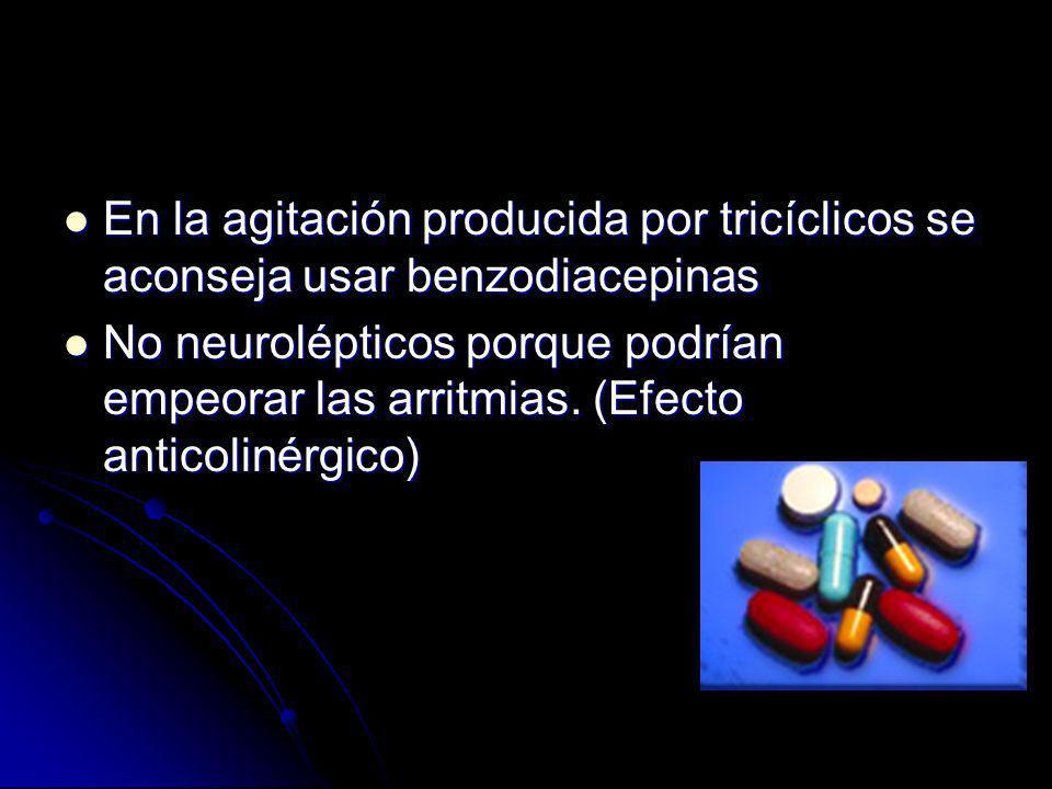 En la agitación producida por tricíclicos se aconseja usar benzodiacepinas