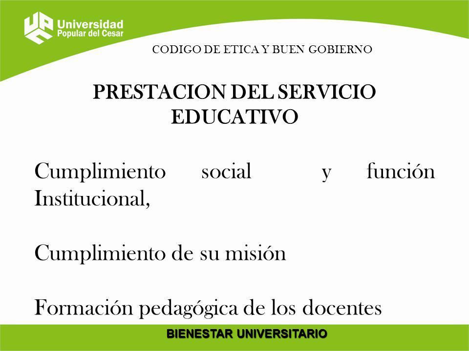 PRESTACION DEL SERVICIO EDUCATIVO BIENESTAR UNIVERSITARIO