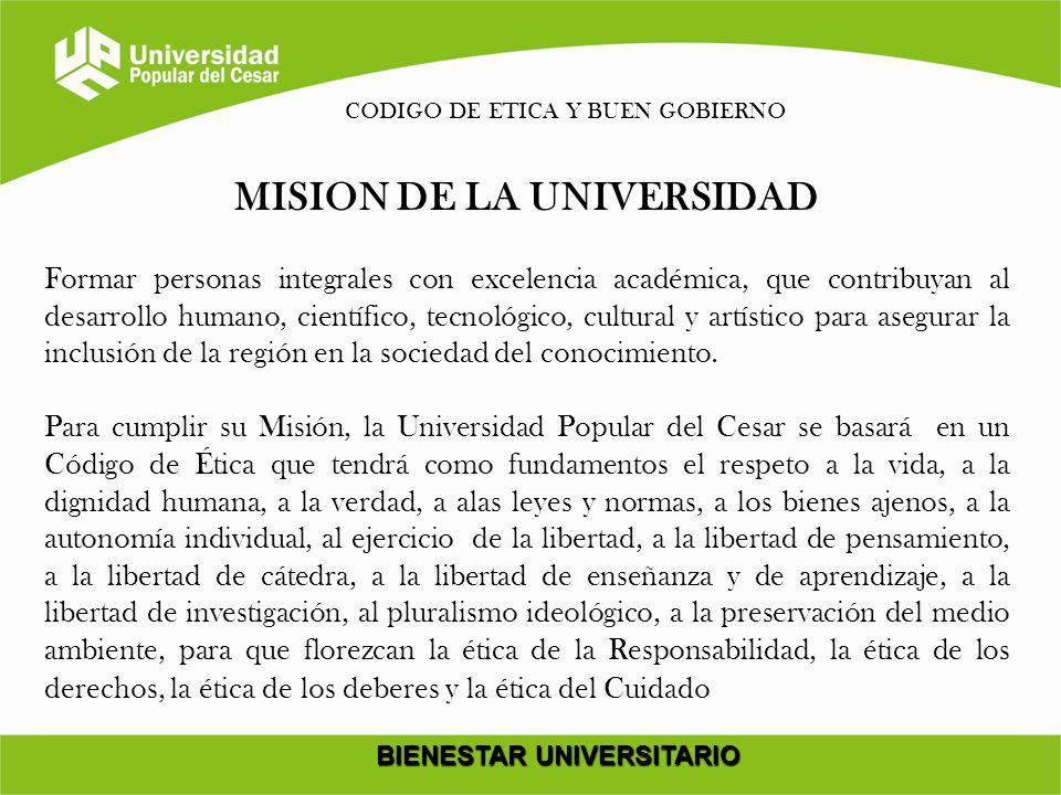 MISION DE LA UNIVERSIDAD BIENESTAR UNIVERSITARIO