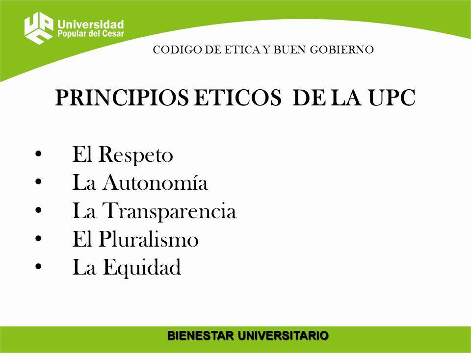 PRINCIPIOS ETICOS DE LA UPC BIENESTAR UNIVERSITARIO