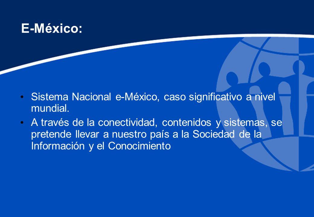 E-México: Sistema Nacional e-México, caso significativo a nivel mundial.