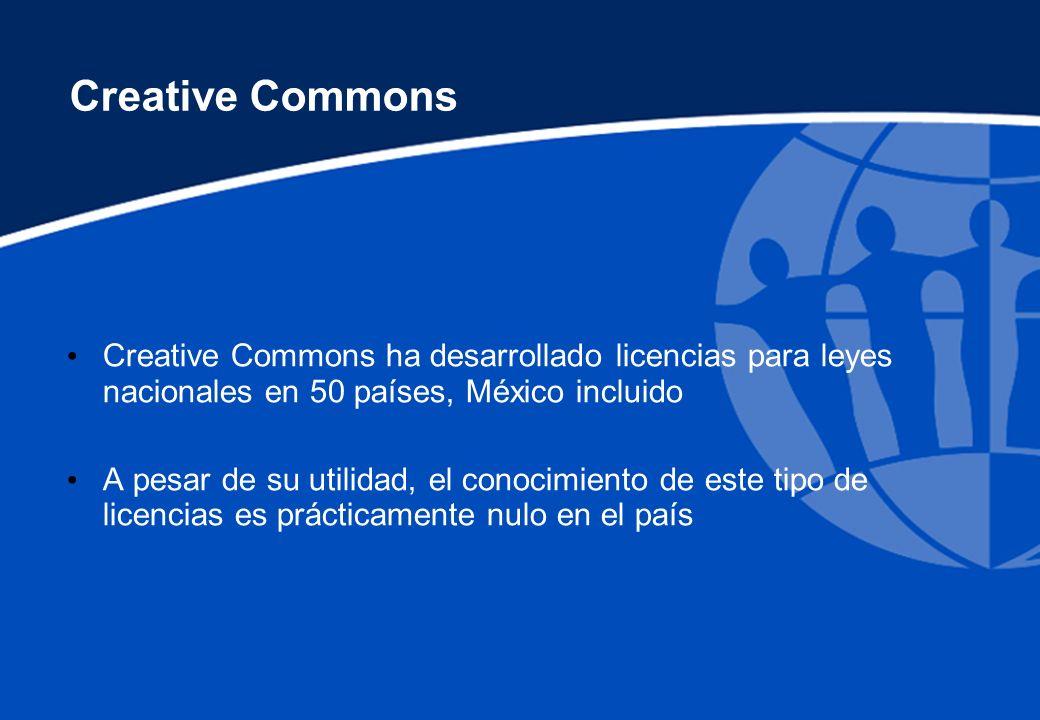 Creative Commons Creative Commons ha desarrollado licencias para leyes nacionales en 50 países, México incluido.