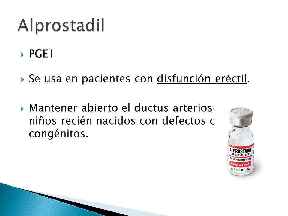 Alprostadil PGE1 Se usa en pacientes con disfunción eréctil.