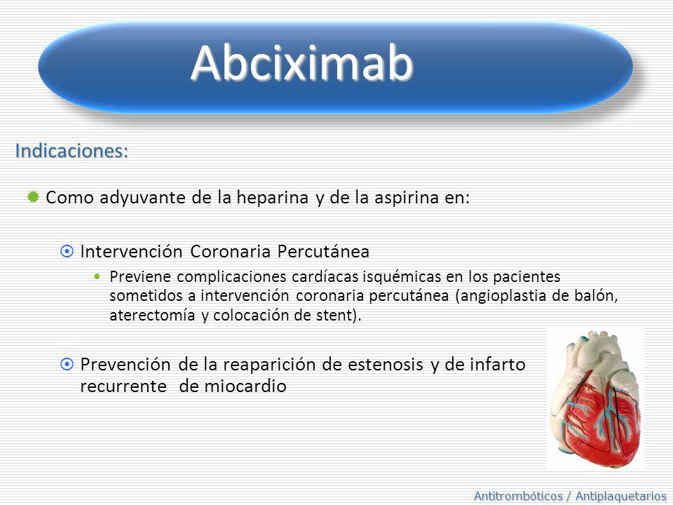 Abciximab Indicaciones: