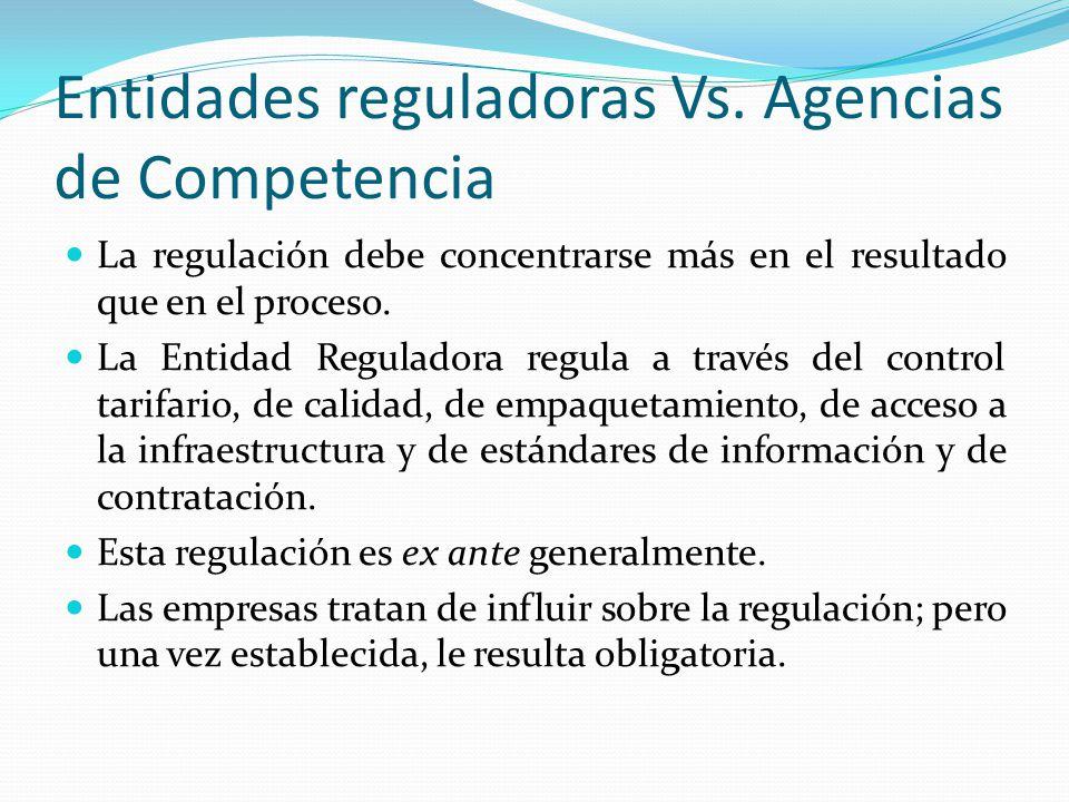 Entidades reguladoras Vs. Agencias de Competencia