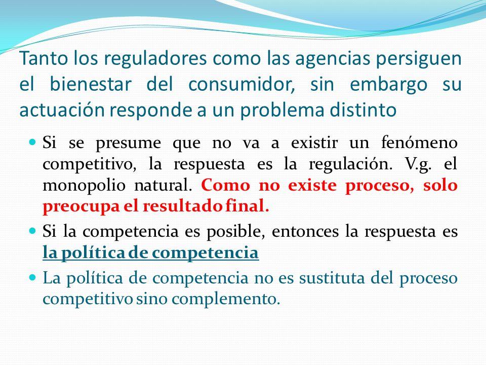 Tanto los reguladores como las agencias persiguen el bienestar del consumidor, sin embargo su actuación responde a un problema distinto