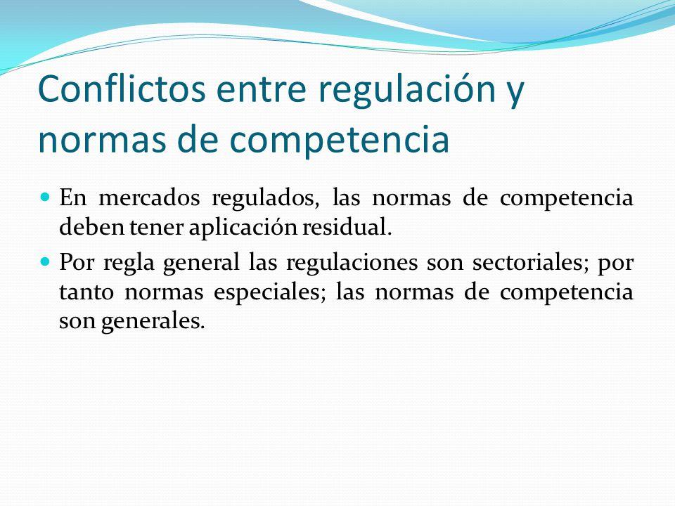 Conflictos entre regulación y normas de competencia