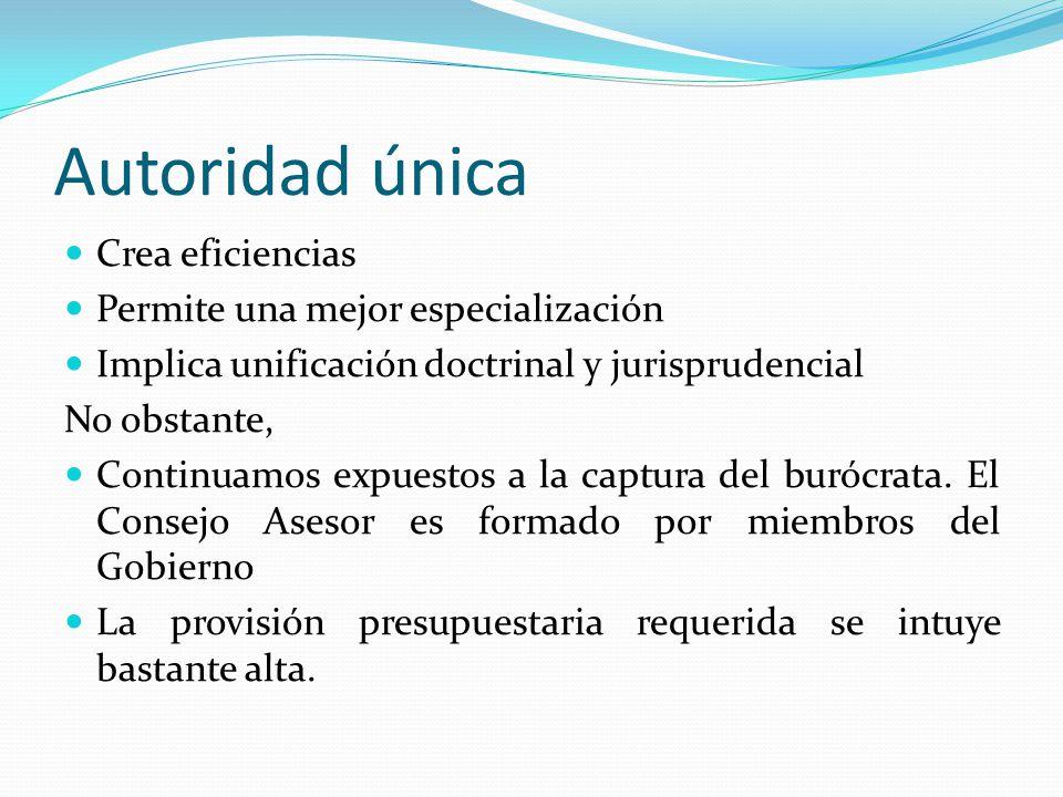 Autoridad única Crea eficiencias Permite una mejor especialización