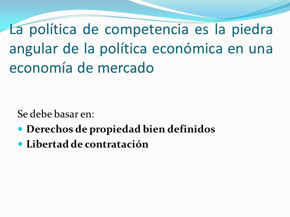 La política de competencia es la piedra angular de la política económica en una economía de mercado