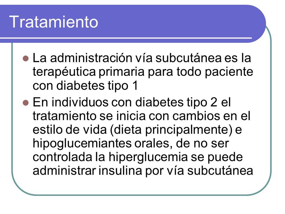 Tratamiento La administración vía subcutánea es la terapéutica primaria para todo paciente con diabetes tipo 1.
