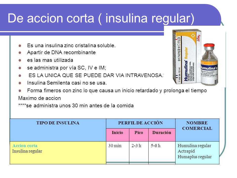 De accion corta ( insulina regular)