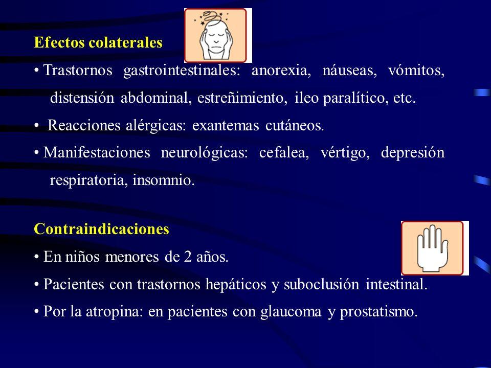 Efectos colaterales Trastornos gastrointestinales: anorexia, náuseas, vómitos, distensión abdominal, estreñimiento, ileo paralítico, etc.