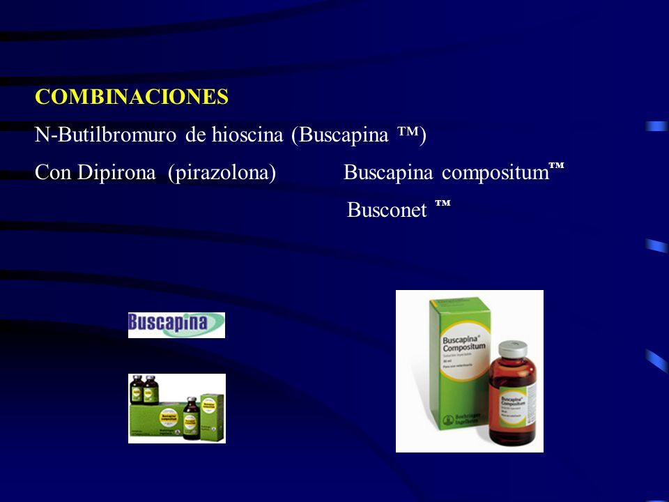 COMBINACIONESN-Butilbromuro de hioscina (Buscapina ™) Con Dipirona (pirazolona) Buscapina compositum™