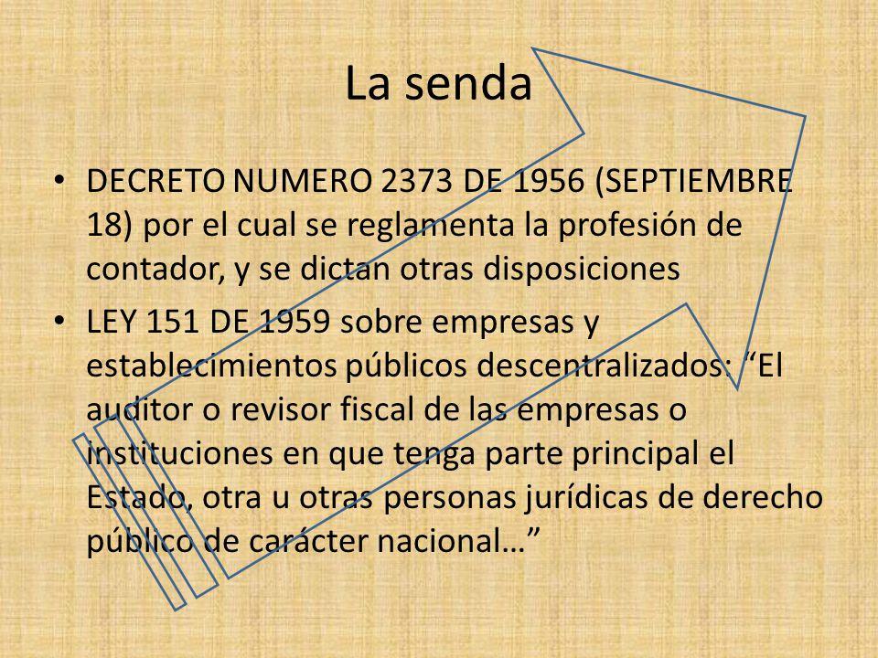 La senda DECRETO NUMERO 2373 DE 1956 (SEPTIEMBRE 18) por el cual se reglamenta la profesión de contador, y se dictan otras disposiciones.