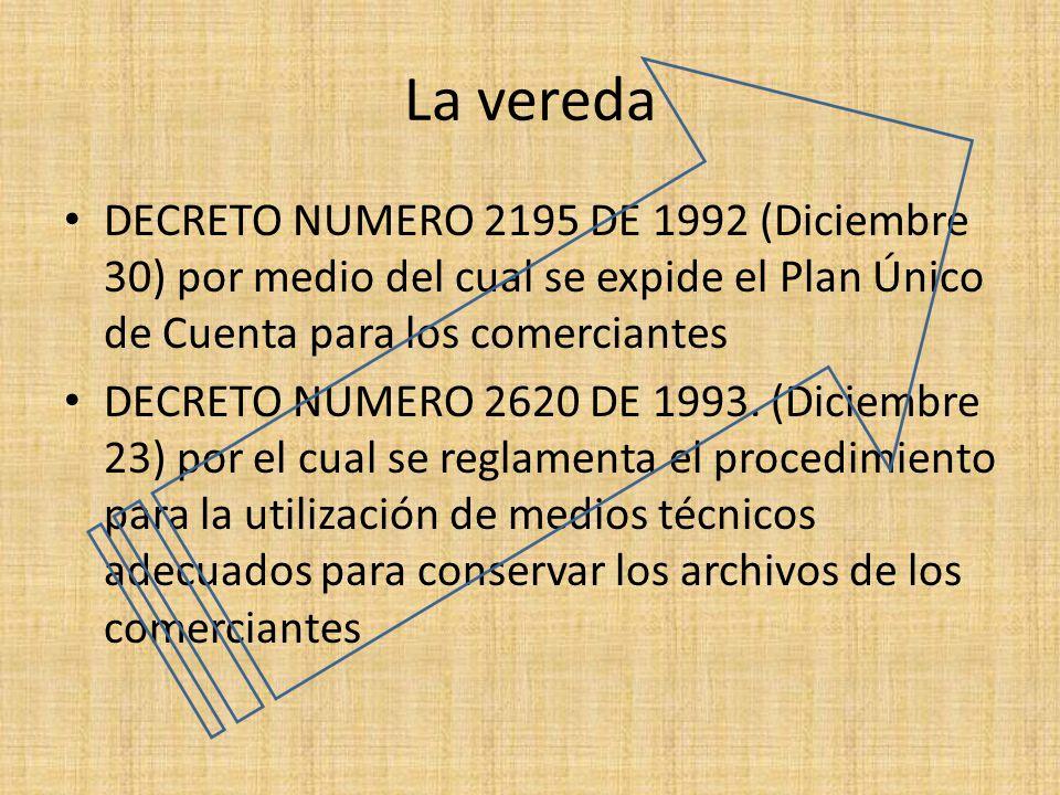 La vereda DECRETO NUMERO 2195 DE 1992 (Diciembre 30) por medio del cual se expide el Plan Único de Cuenta para los comerciantes.