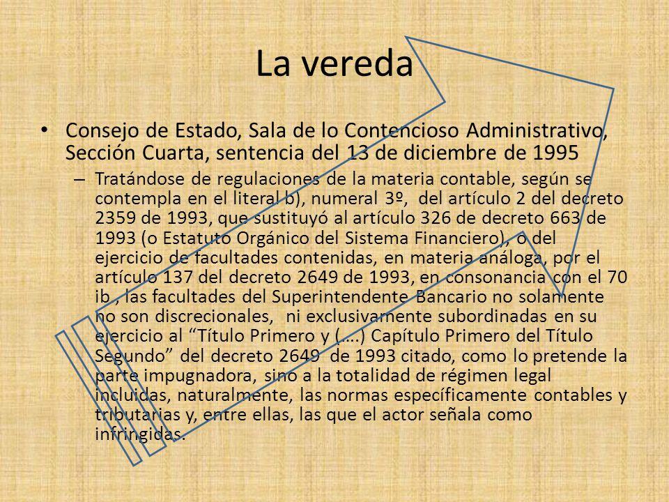 La vereda Consejo de Estado, Sala de lo Contencioso Administrativo, Sección Cuarta, sentencia del 13 de diciembre de 1995.