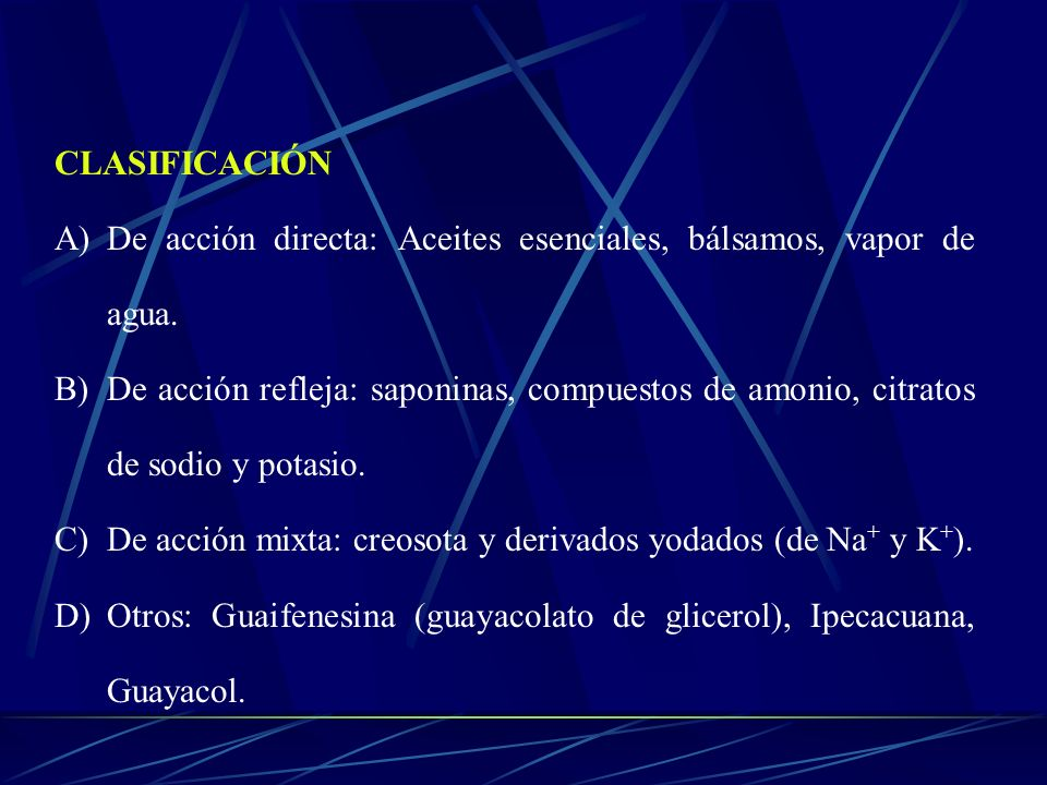 CLASIFICACIÓN De acción directa: Aceites esenciales, bálsamos, vapor de agua.