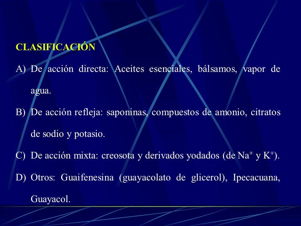 CLASIFICACIÓNDe acción directa: Aceites esenciales, bálsamos, vapor de agua.