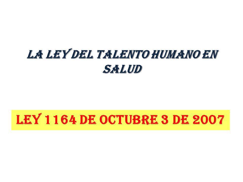 LA LEY DEL TALENTO HUMANO EN SALUD
