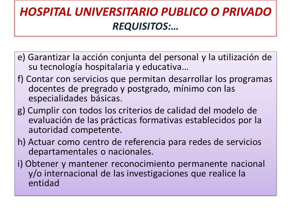 HOSPITAL UNIVERSITARIO PUBLICO O PRIVADO REQUISITOS:…