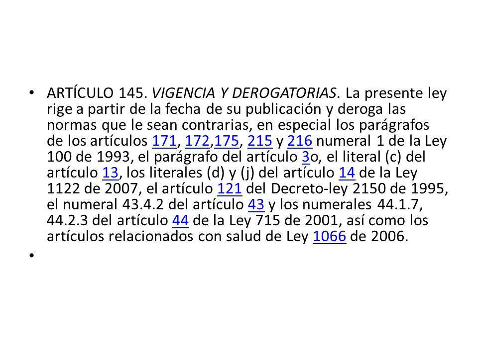 ARTÍCULO 145. VIGENCIA Y DEROGATORIAS