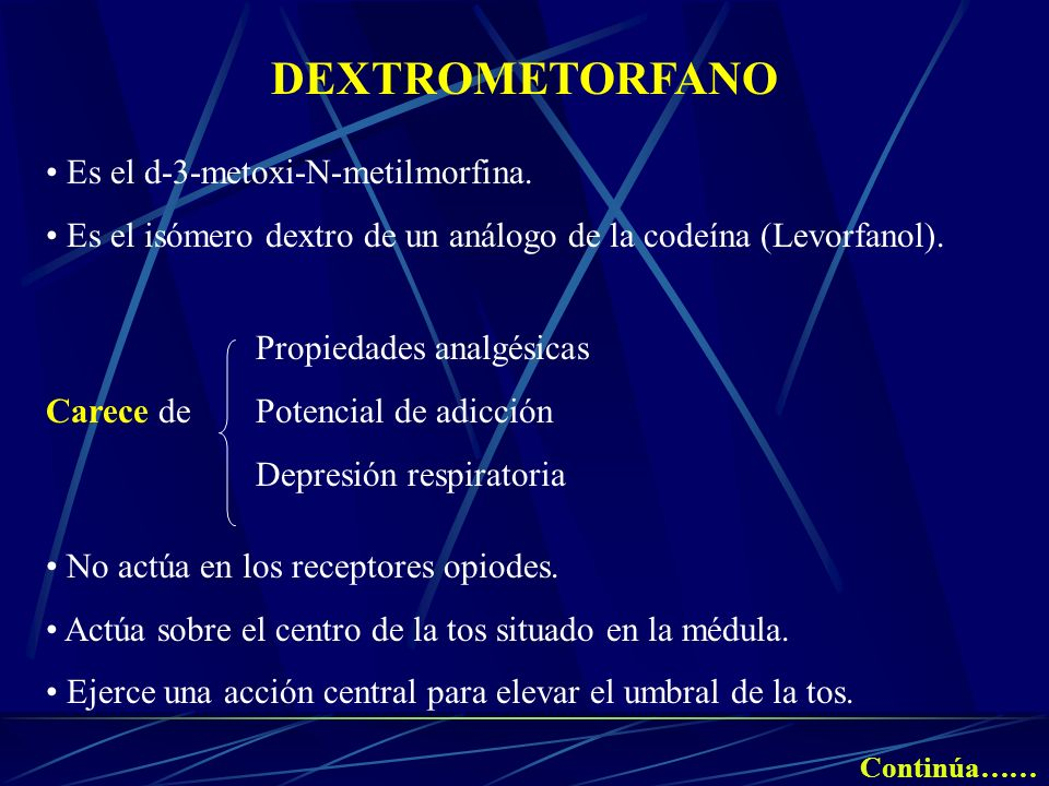 DEXTROMETORFANO Es el d-3-metoxi-N-metilmorfina.